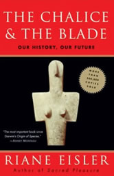 The Chalice & The Blade, by Riane Eisler