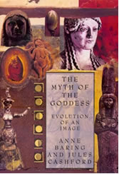 The Myth of the Goddess by Anne Baring & Jules Cashford