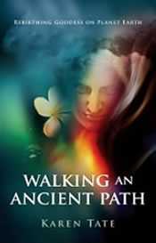 Walking an Ancient Path, by Karen Tate