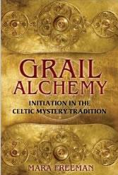 """""""Grail Alchemy"""", by Mara Freeman"""