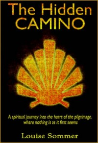 The Hidden Camino, by Louise Sommer
