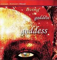 Living the Goddess - by Anique Radiant Heart