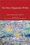 The Mary Magdalen Within, by Joan Norton